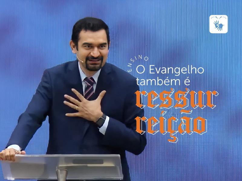 O Evangelho também é ressurreição
