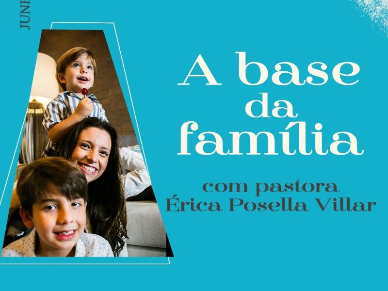 Estudo com Érica Posella Villar | Parte 2 | A Base da Família