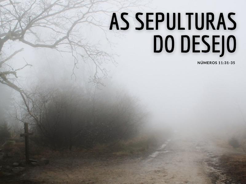 As Sepulturas do Desejo