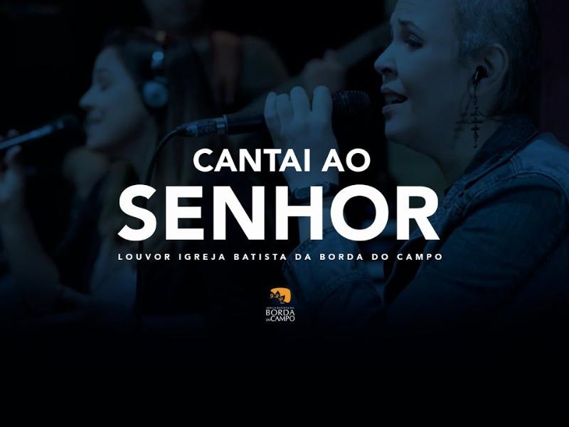 CANTAI AO SENHOR