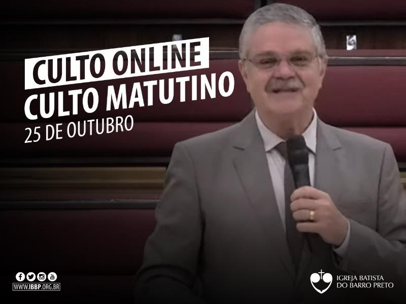 Culto Matutino - 25/10/2020