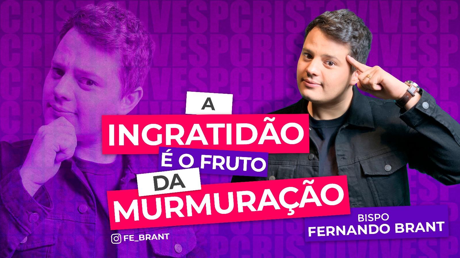 A INGRATIDÃO É O FRUTO DA MURMURAÇÃO // 09/09/2021 // Nº 3707