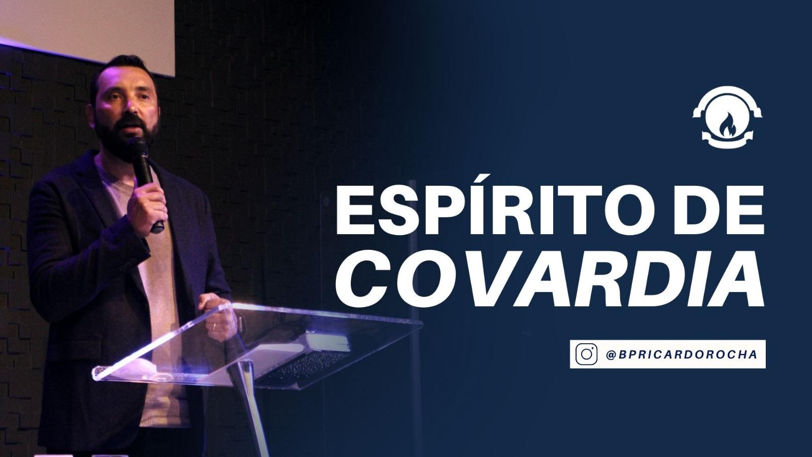 ESPÍRITO DE COVARDIA
