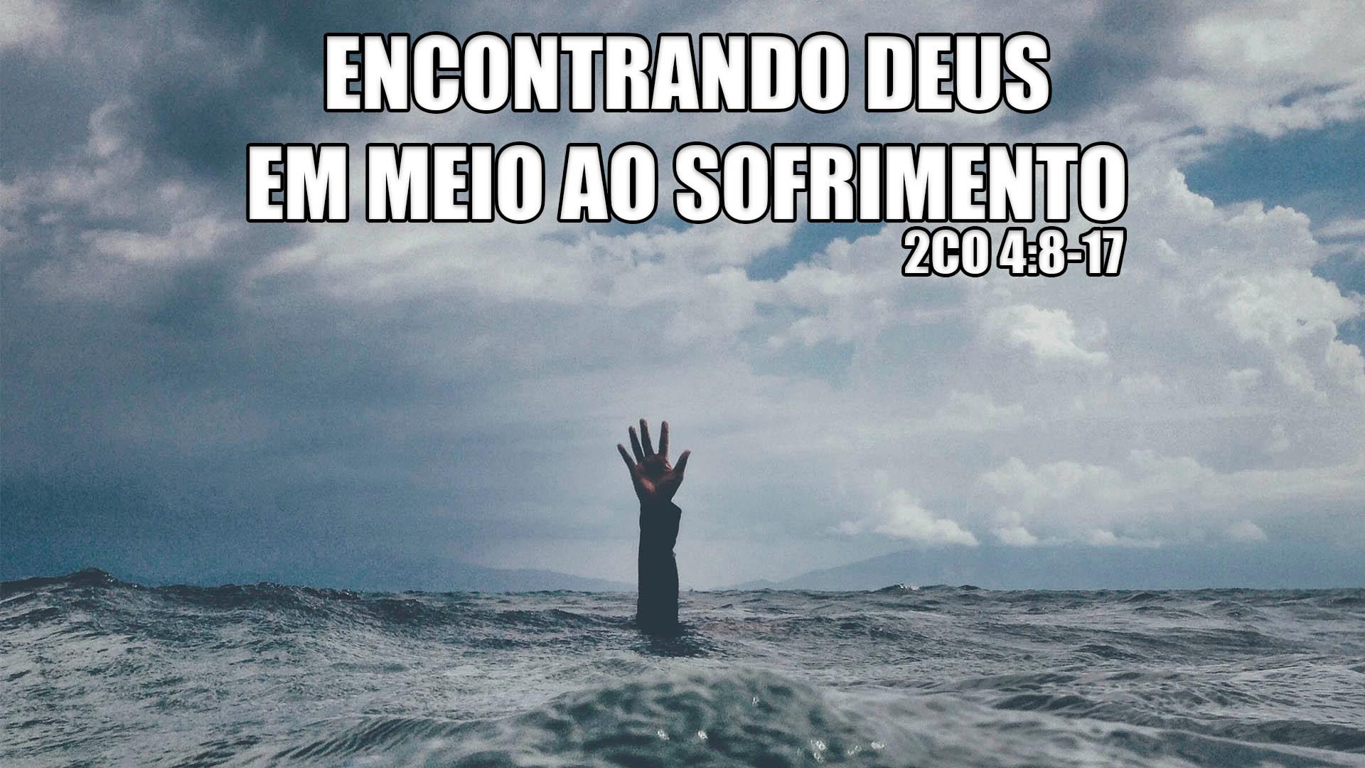 Encontrando Deus em meio ao sofrimento