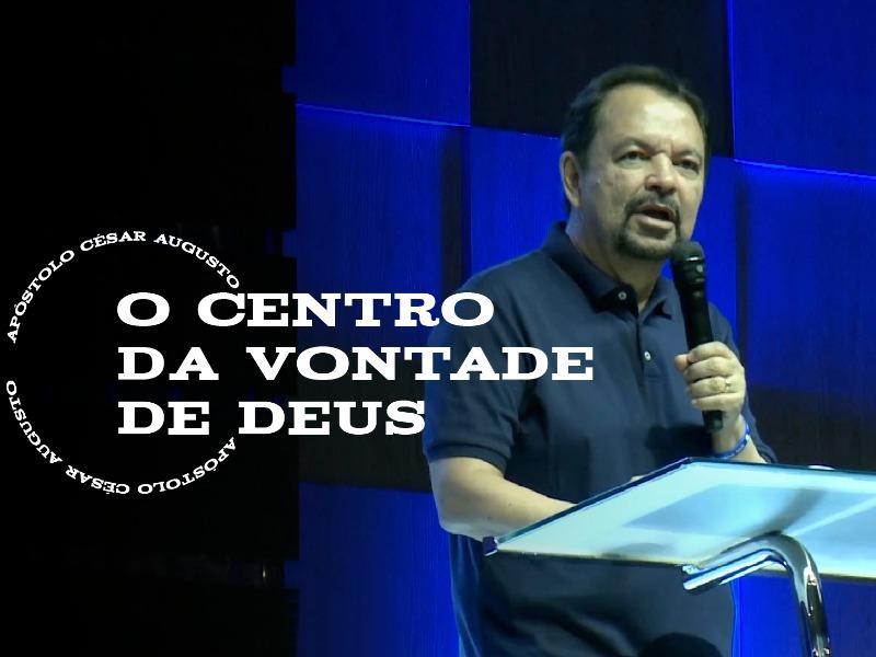 O Centro da Vontade de Deus