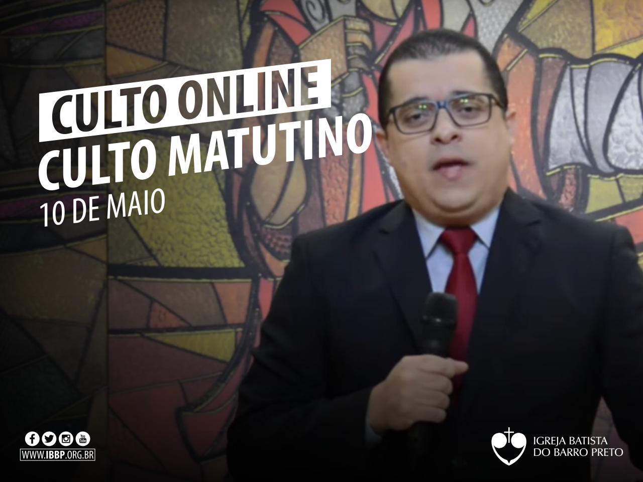 Culto Matutino  - 10/05/2020