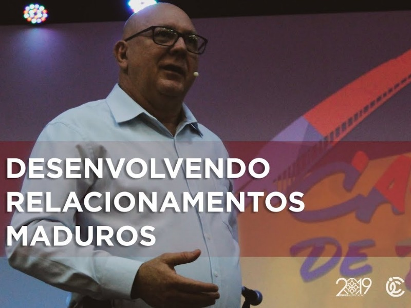 Desenvolvendo relacionamentos maduros - Pr. Laercio Galvan
