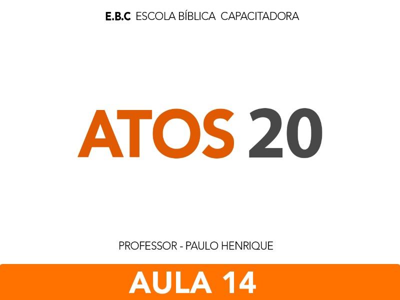 EBC  Atos  20 - O Espírito Santo e a expansão da Igreja  Aula 14