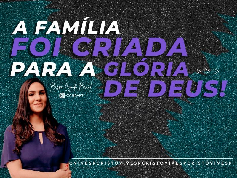 A FAMÍLIA FOI CRIADA PARA A GLÓRIA DE DEUS  // 15/07/2021 // Nº 3691