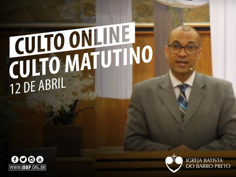 Culto Matutino - 12/04/2020