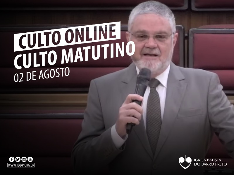 Culto Matutino - 02/08/2020