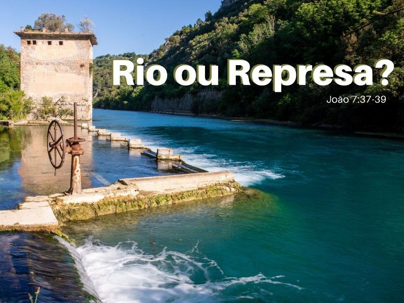 Rio ou Represa?