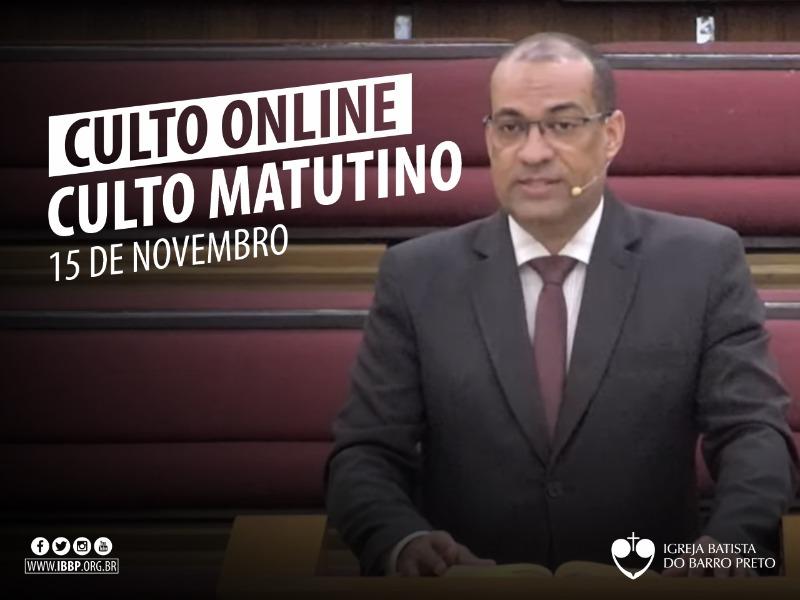 Culto Matutino - 15/11/2020