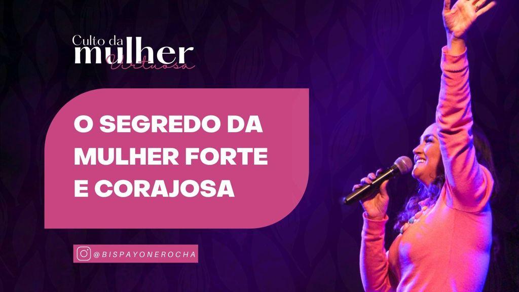 O SEGREDO DA MULHER FORTE E CORAJOSA