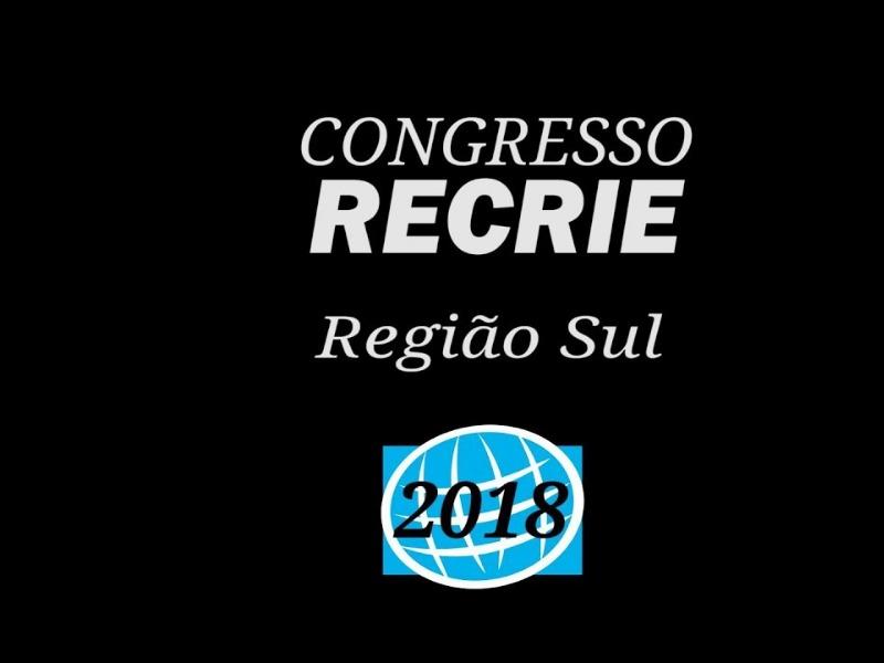 Congresso Recrie Sul 2018 | 10 vezes mais