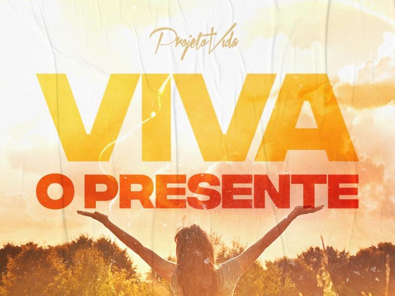 Viva O Presente