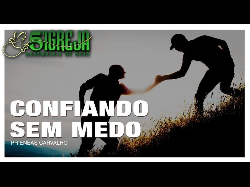 CONFIANDO SEM MEDO | 02/04/21