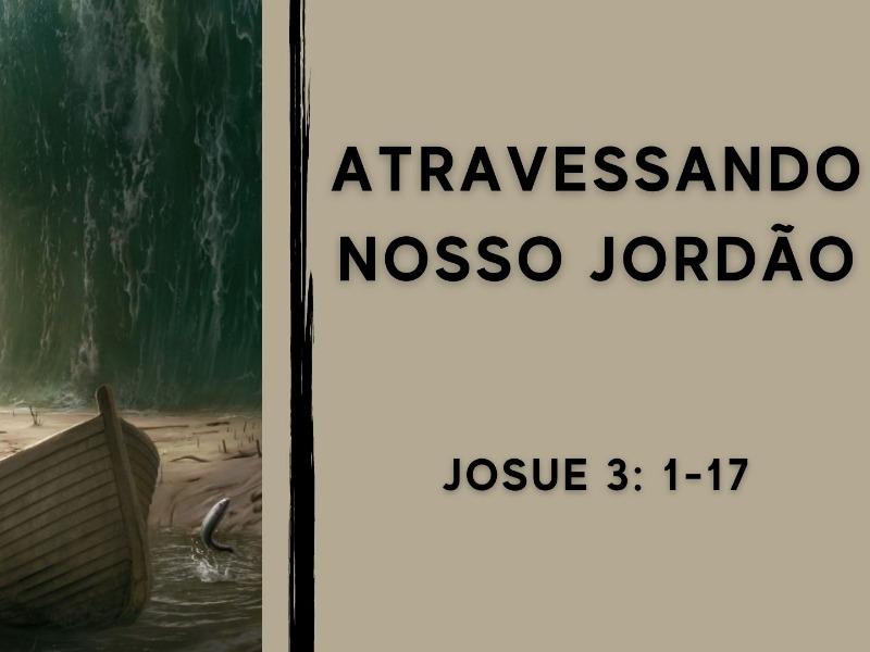 Atravessando Nosso Jordão