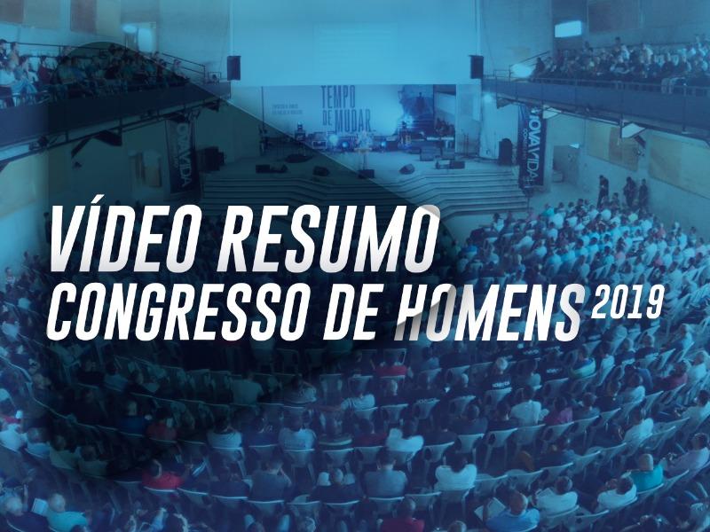 Vídeo Resumo   Congresso de Homens 2019