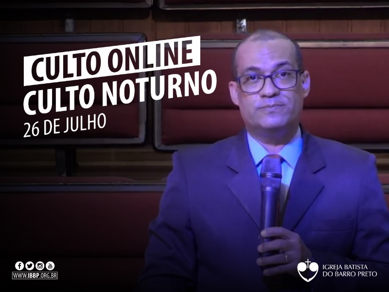 Culto Noturno - 26/07/2020