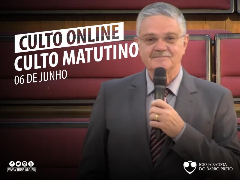 Culto Matutino - 06/06/2021