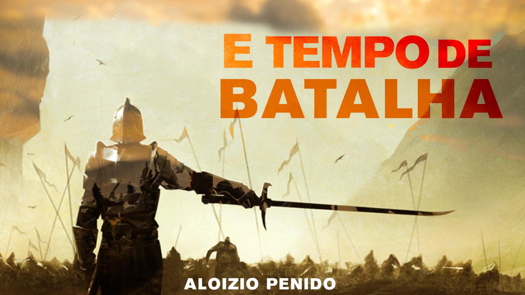 E TEMPO DE BATALHA