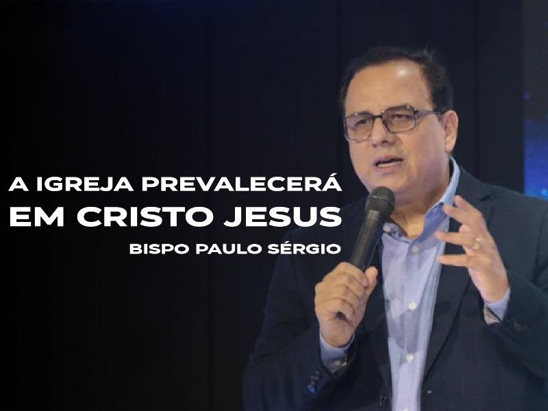 A igreja prevalecerá em Cristo Jesus