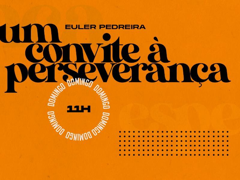 Um Convite à Perseverança
