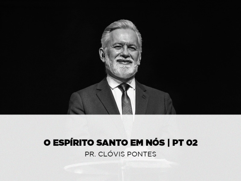 O Espirito Santo em Nós - Pt 02