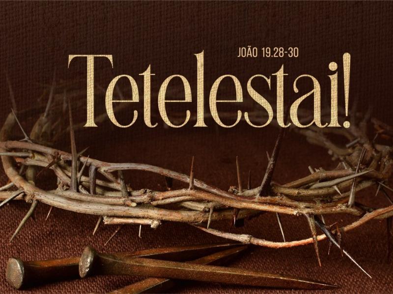 Igreja Videira - Teletestai (João 19. 28-30)