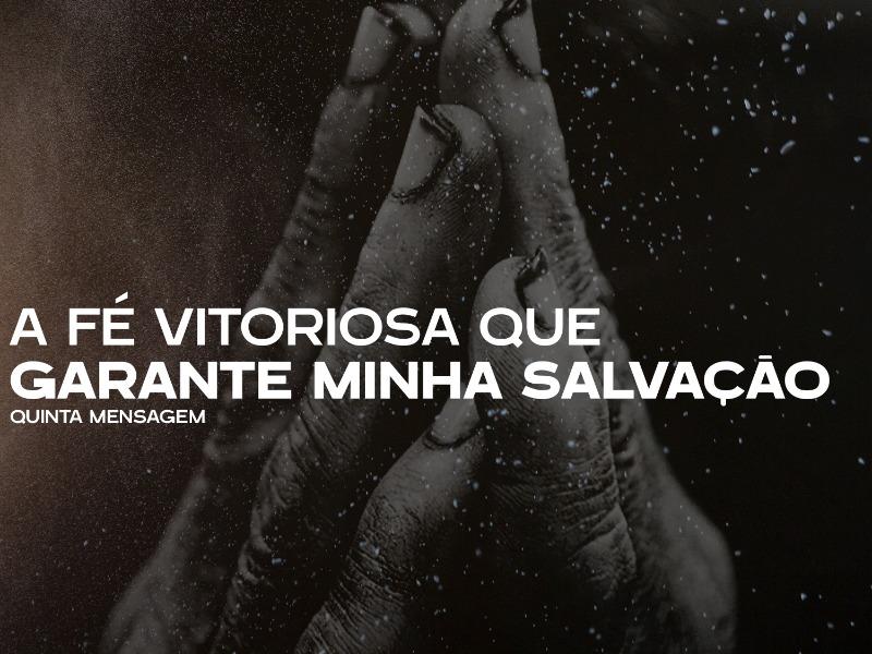 Fé Vitoriosa - Minha Salvação