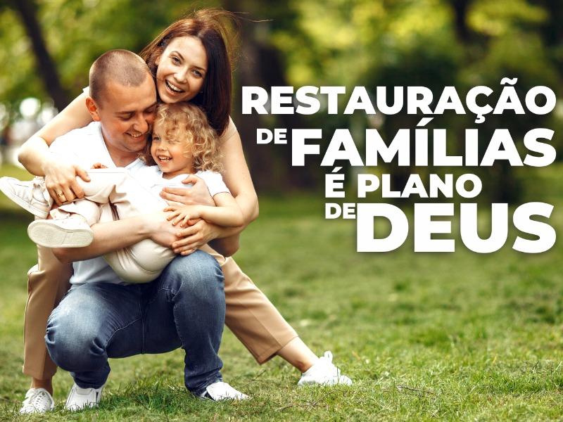 Restauração de famílias é plano de Deus
