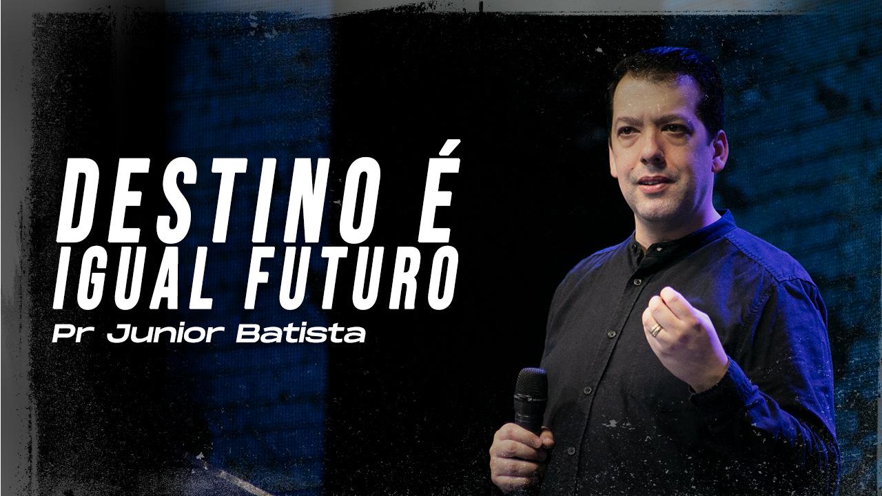 DESTINO É IGUAL FUTURO