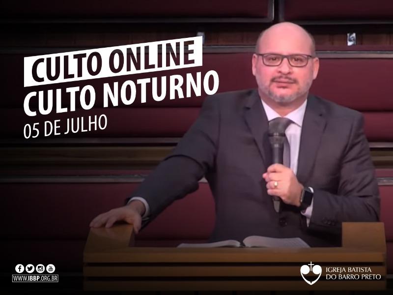 Culto Noturno - 05/07/2020