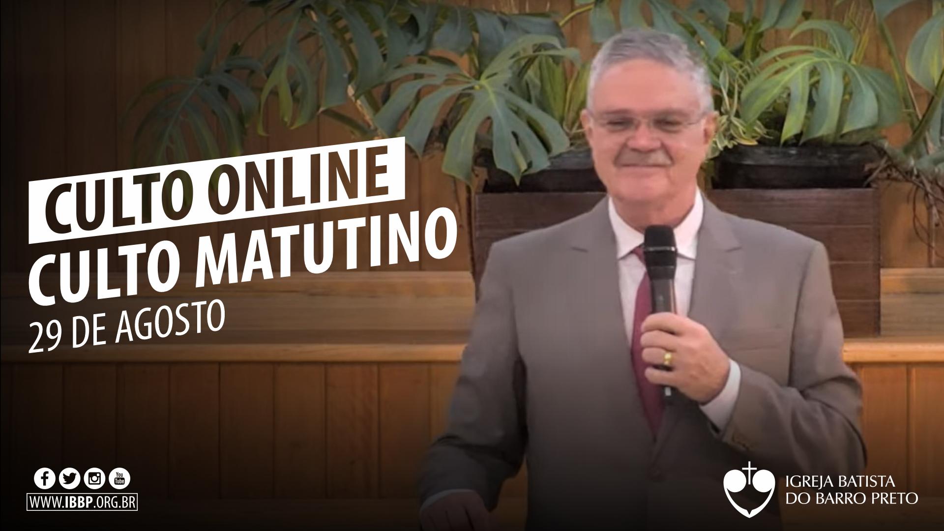 Culto Matutino - 29/08/2021