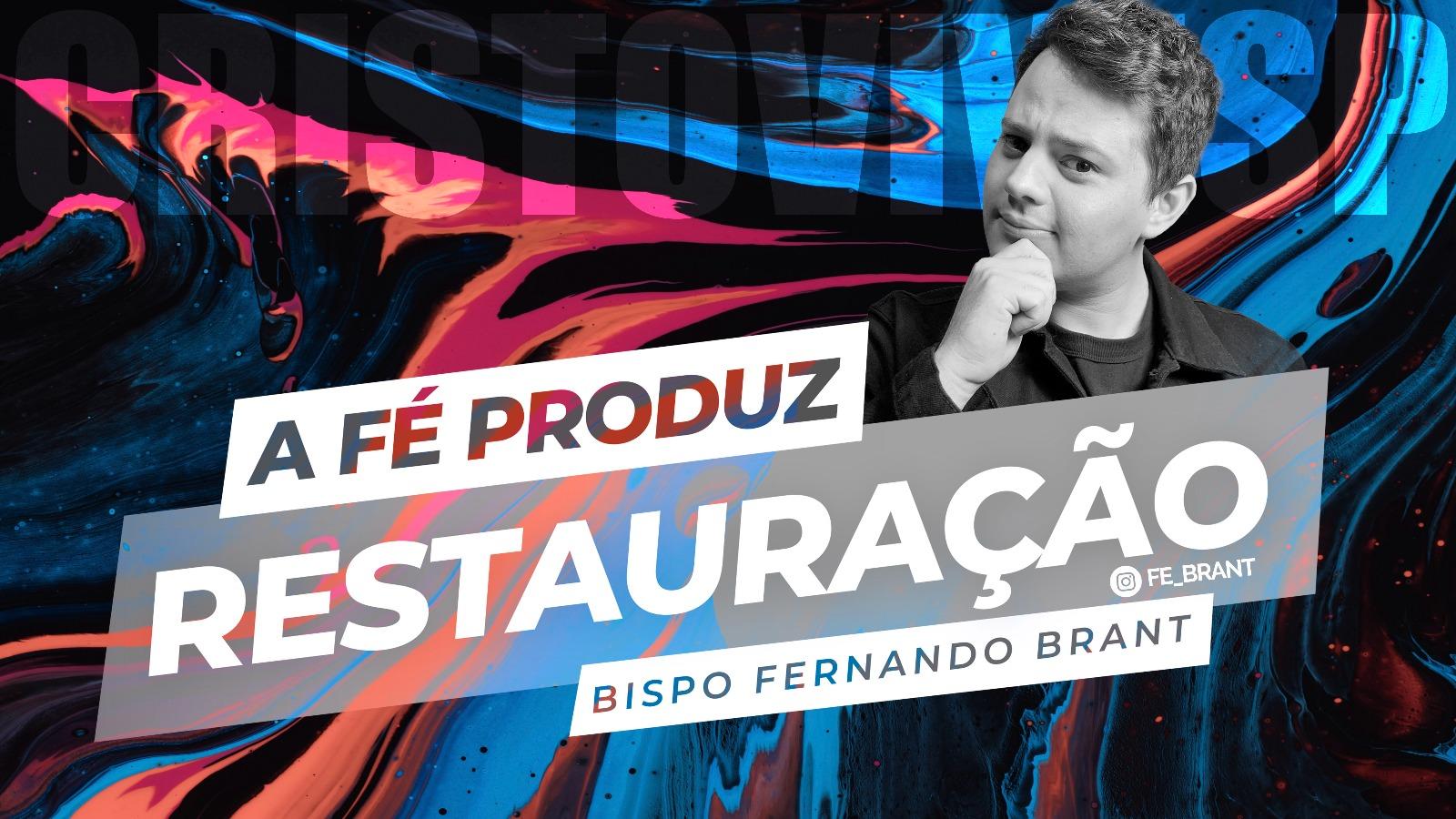 A FÉ PRODUZ RESTAURAÇÃO // 29/08/2021 // Nº 3704