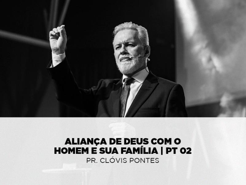 Aliança de Deus com o Homem e Sua Família - PT 02