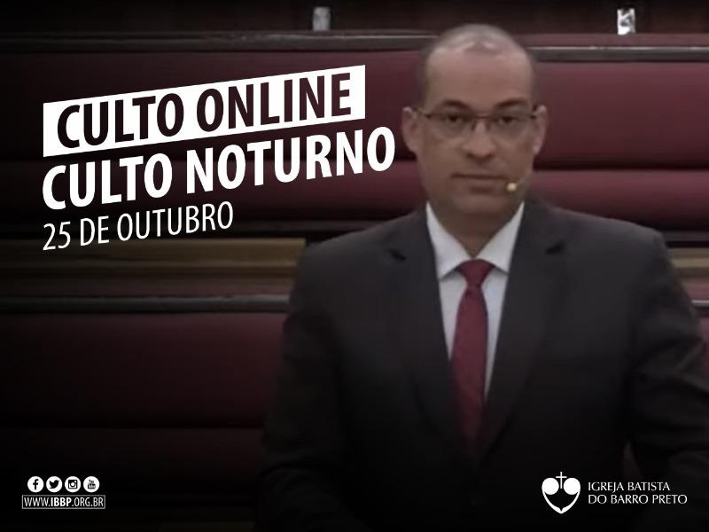 Culto Noturno - 25/10/2020