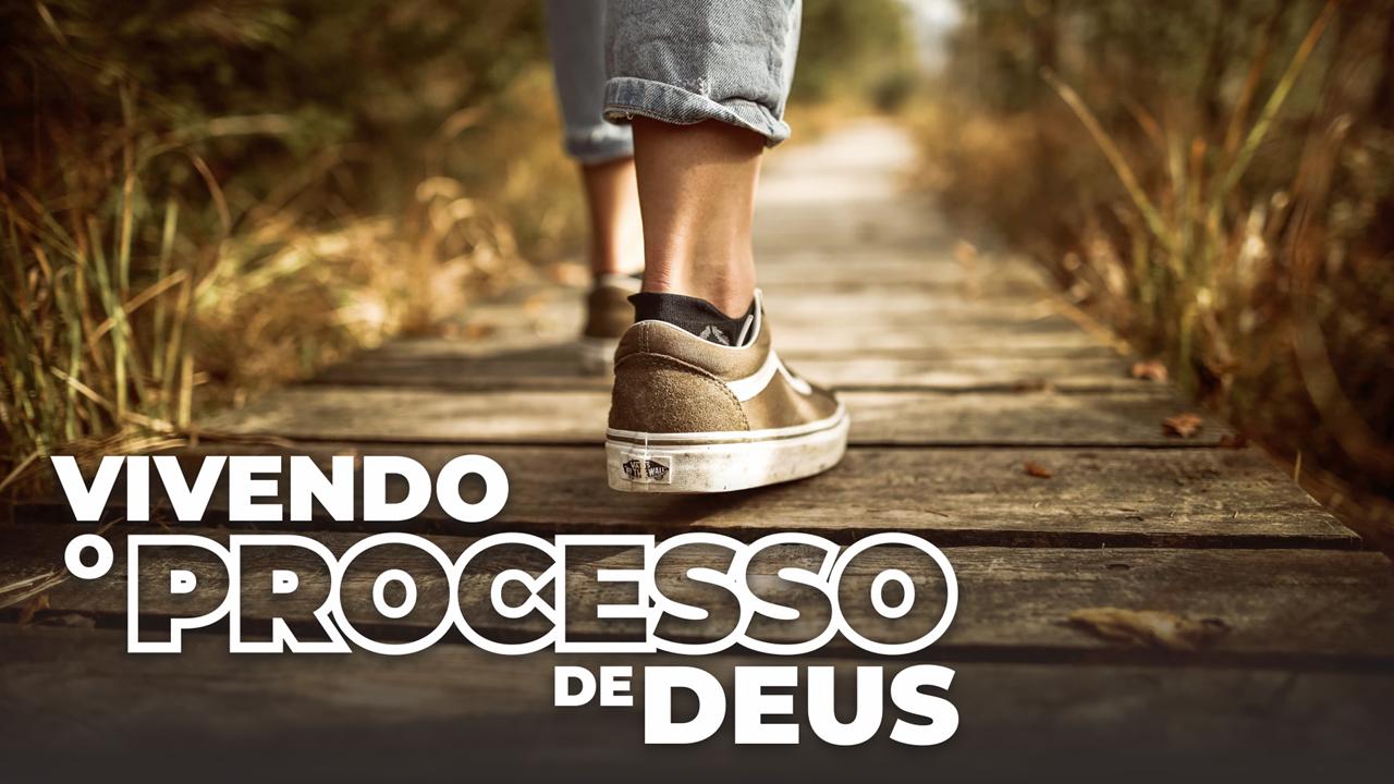 Vivendo o processo de Deus