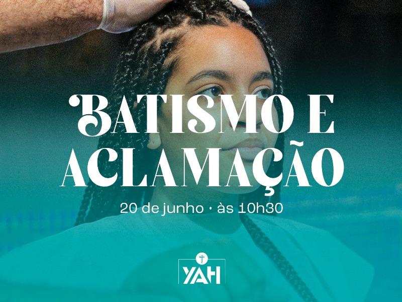 Batismo e Aclamação Junho 2021