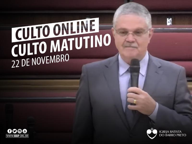 Culto Matutino - 22/11/2020