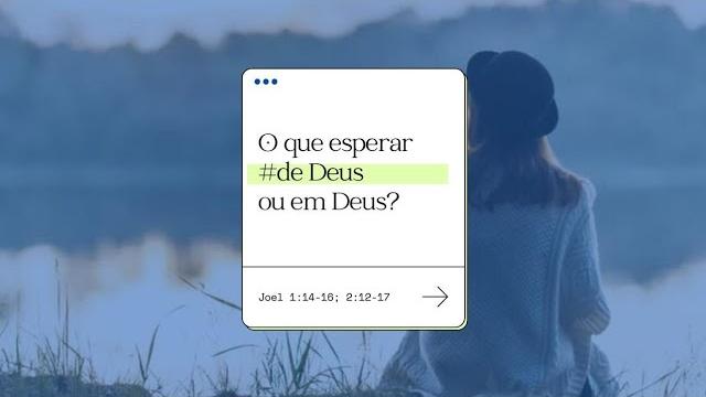 O que esperar de Deus ou em Deus?