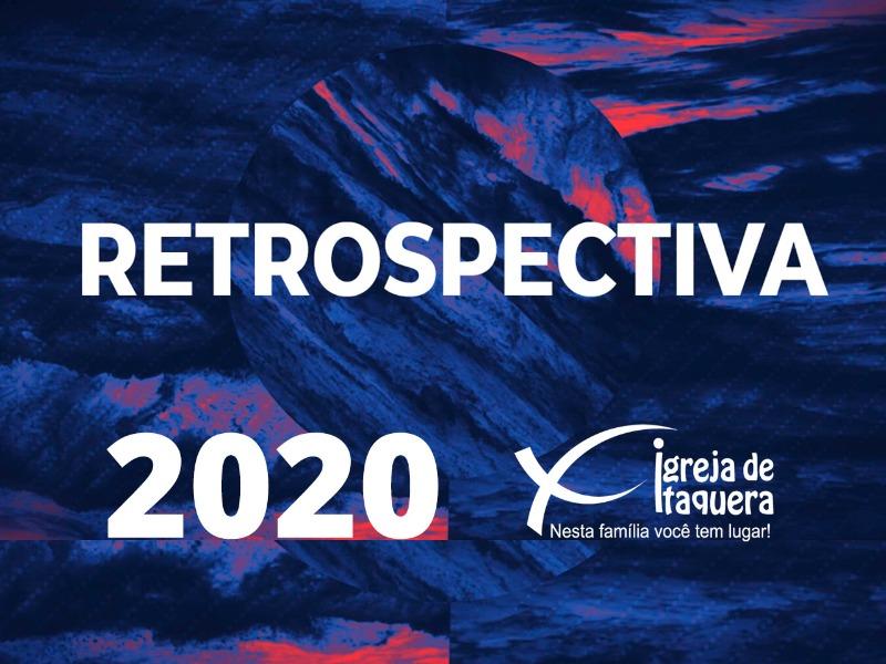 Retrospectiva Igreja de Itaquera 2020