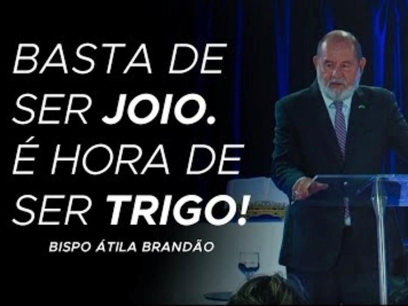 BASTA DE SER JOIO. É HORA DE SER TRIGO!