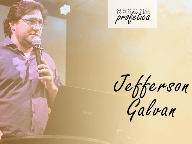 Semana Profética    Prb. Jefferson Galvan