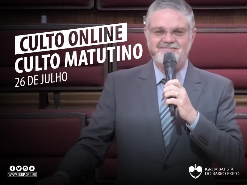 Culto Matutino - 26/07/2020