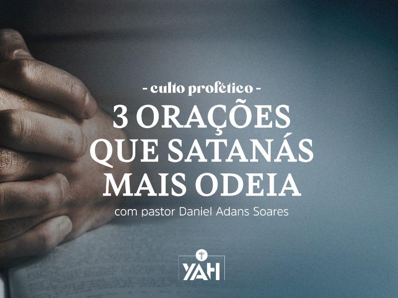 3 orações que Satanás mais odeia