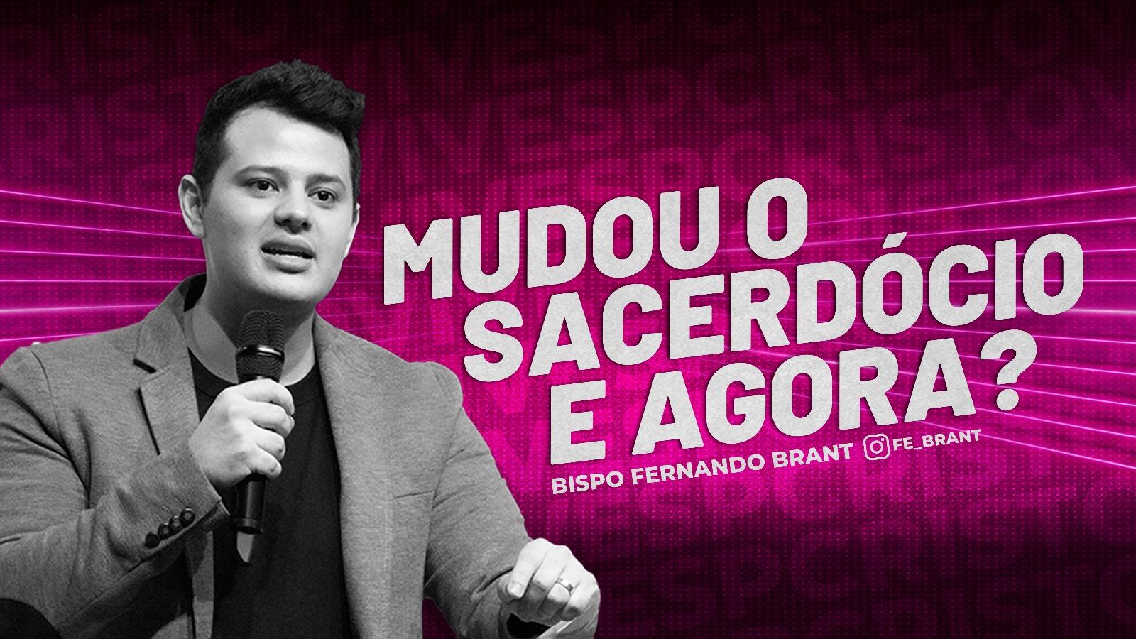 MUDOU O SACERDÓCIO, E AGORA? // 17/10/2021 // Nº 3718