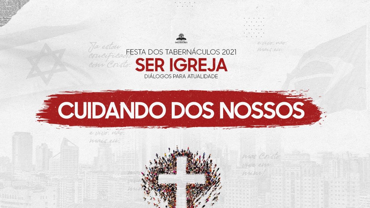 3º DIA | CUIDANDO DOS NOSSOS - 13/10/2021