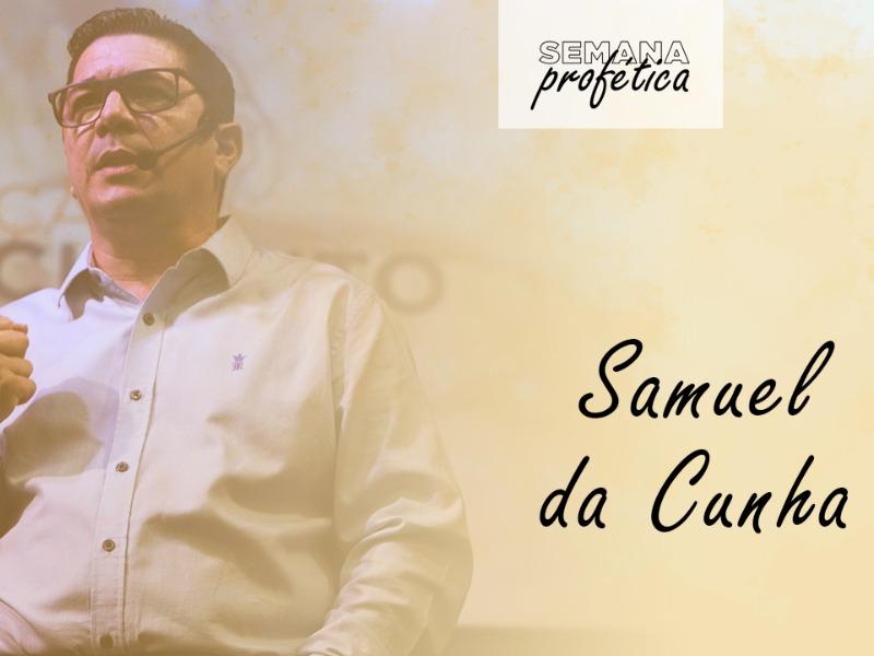 Semana Profética    Pr. Samuel Cunha